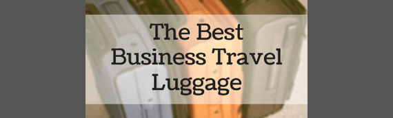 The Best Business Travel Luggage for Every Situation